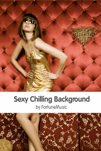 Sexy Chilling Background by Fortunemusic