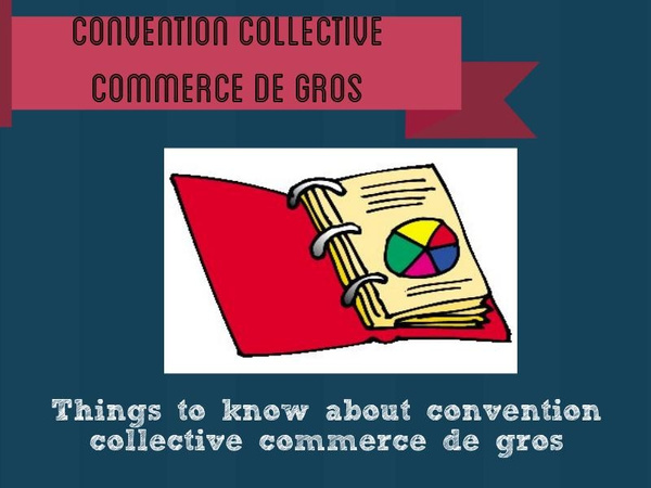 convention-collective-commerce-de-gros_20151211070320_1449817400960_block_0 by ErnestBrown